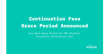 Continuation Fees Grace Period Announced. Four Week Grace Period for PGR Students' University Contin