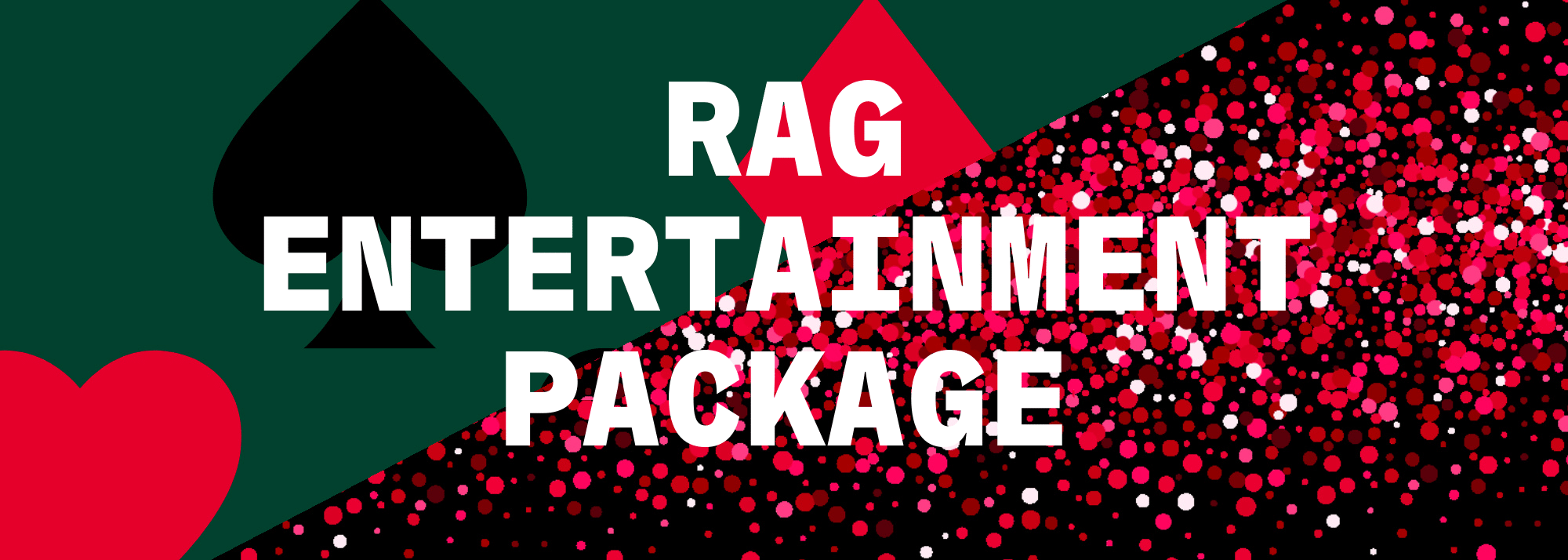 RAG Entertainment Package