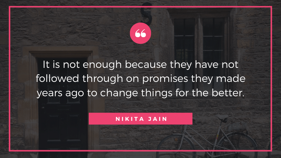 It is not enough because they have not followed through on promises they made years ago to change things for the better.